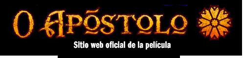 O Apóstolo. Sitio web oficial de la película